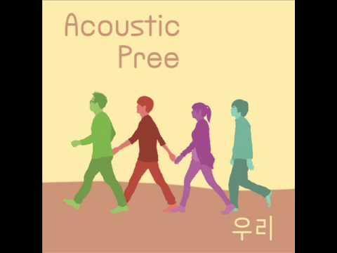 Acoustic Pree - 我們(우리)  *影片無法播放時,請點擊至原出處觀看