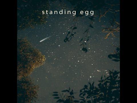 STANDING EGG  - Starry Night  *影片無法播放時,請點擊至原出處觀看