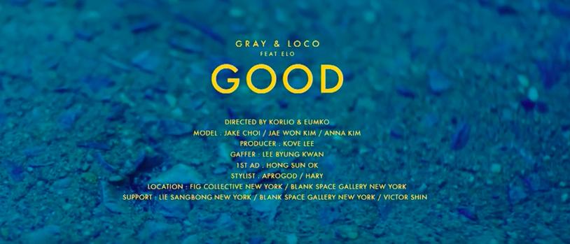 ★ No.9 :: Loco & GRAY 'GOOD' (Feat. ELO)★  * 無法播放時,請直接按出處