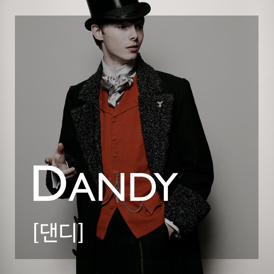 DANDY—大家都以為是指紳士經典風格嗎?但事實上,DANDY原先的意思是指優雅的服裝和看起來很幹練的造型,指在大眾中,非常顯眼的那種帥哥的用詞唷!